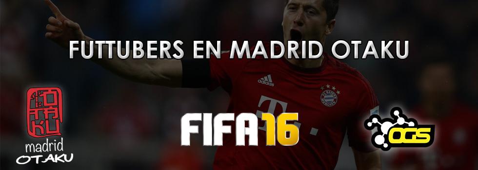 Futtubers en Madrid Otaku(FIFA 2016)